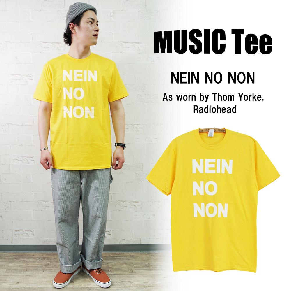 NEIN NO NON (As worn by Thom Yorke, Radiohead) 【MUSIC Tee】