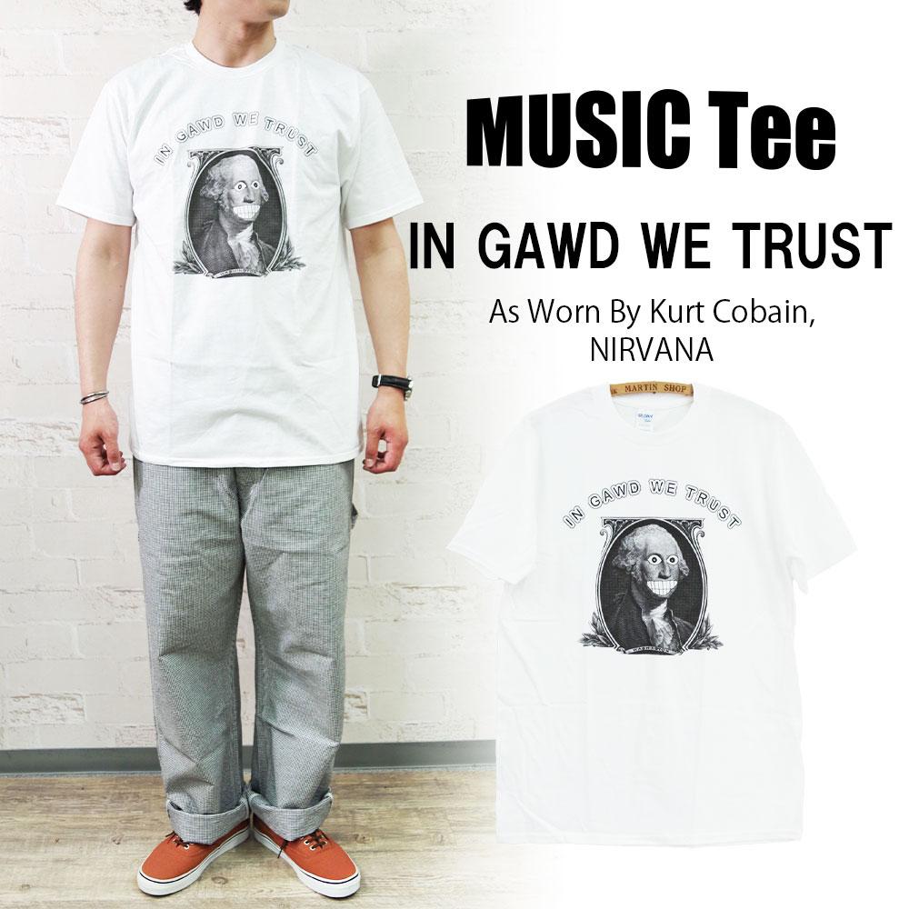 IN GAWD WE TRUST (As Worn By Kurt Cobain, NIRVANA) 【MUSIC Tee】