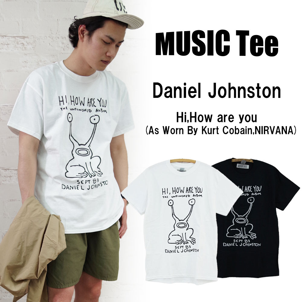Daniel Johnston Hi,How are you (As Worn By Kurt Cobain, NIRVANA) 【MUSIC Tee】