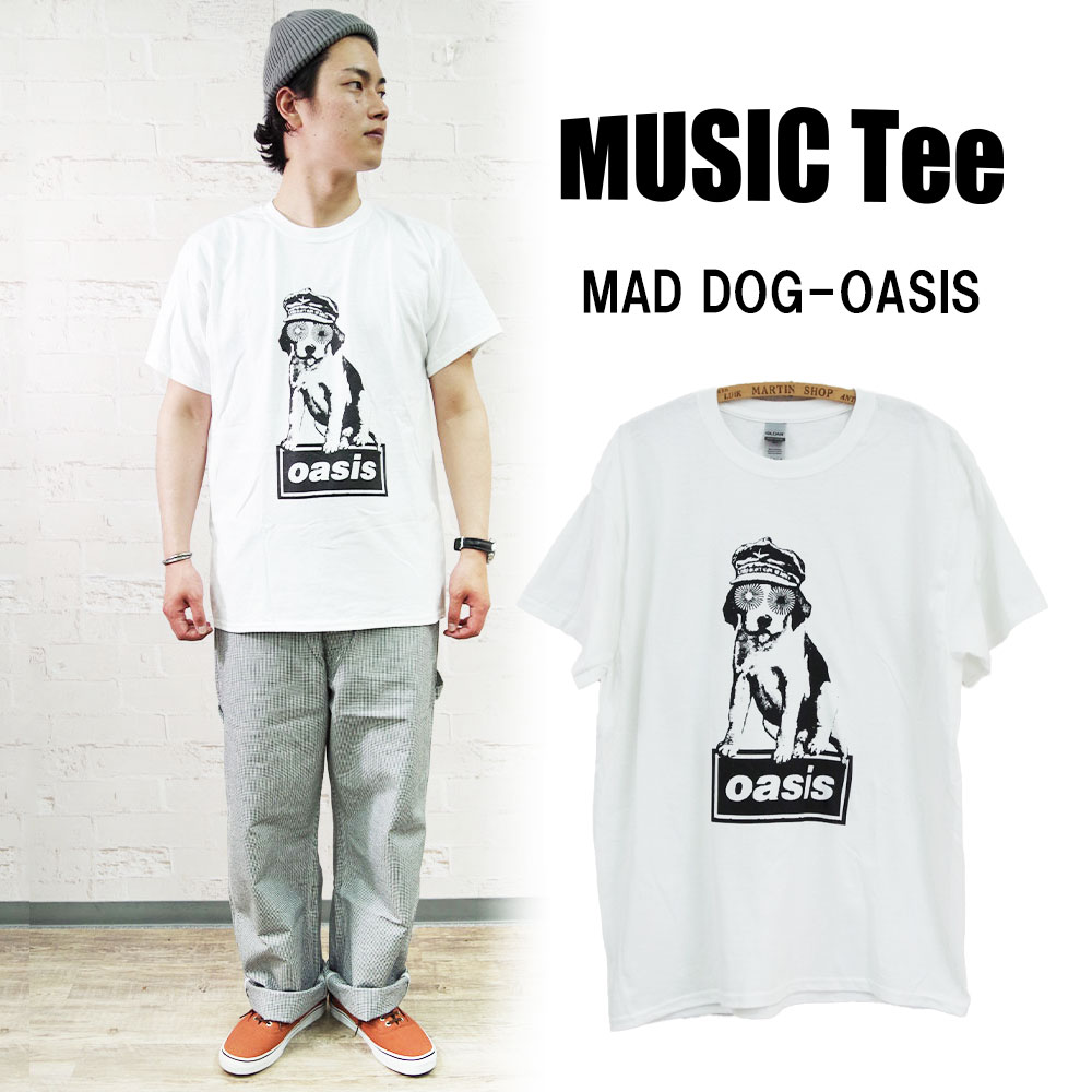 MAD DOG-OASIS 【MUSIC Tee】